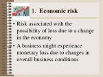 1 economic risk