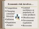 economic risk involves