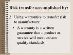 risk transfer accomplished by1