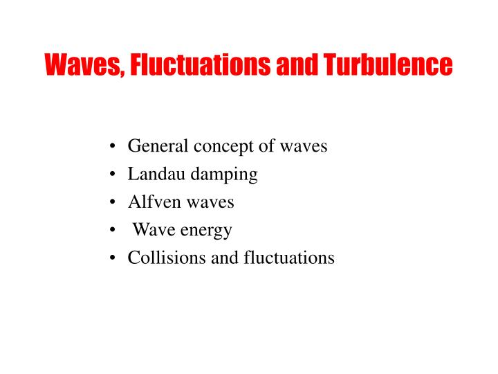 waves fluctuations and turbulence n.