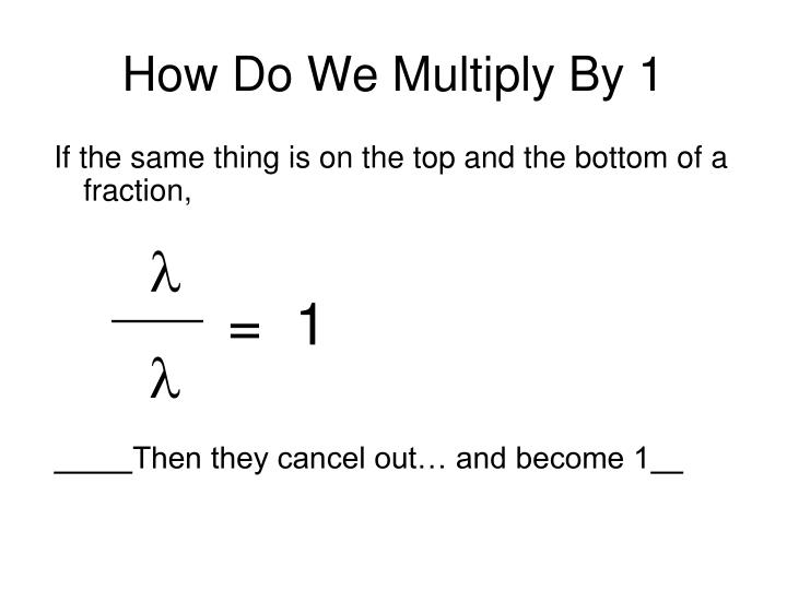 How Do We Multiply By 1