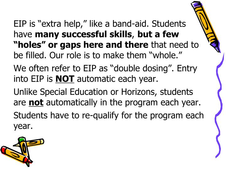 "EIP is ""extra help,"" like a band-aid. Students have"