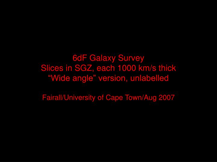 6df galaxy survey slices in sgz each 1000 km s thick wide angle version unlabelled n.