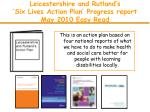 leicestershire and rutland s six lives action plan progress report may 2010 easy read