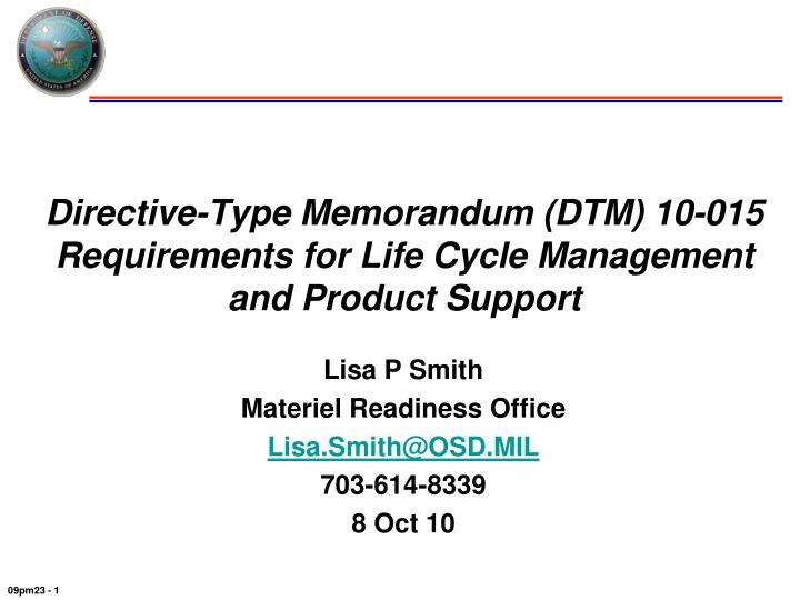 directive type memorandum dtm 10 015 requirements for life cycle management and product support n.