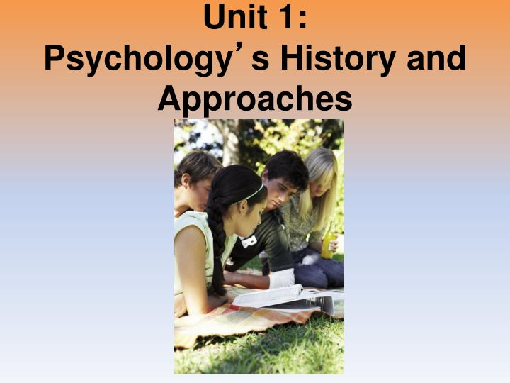 unit 1 psychology s history and approaches n.
