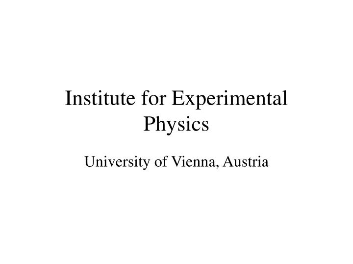 institute for experimental physics n.