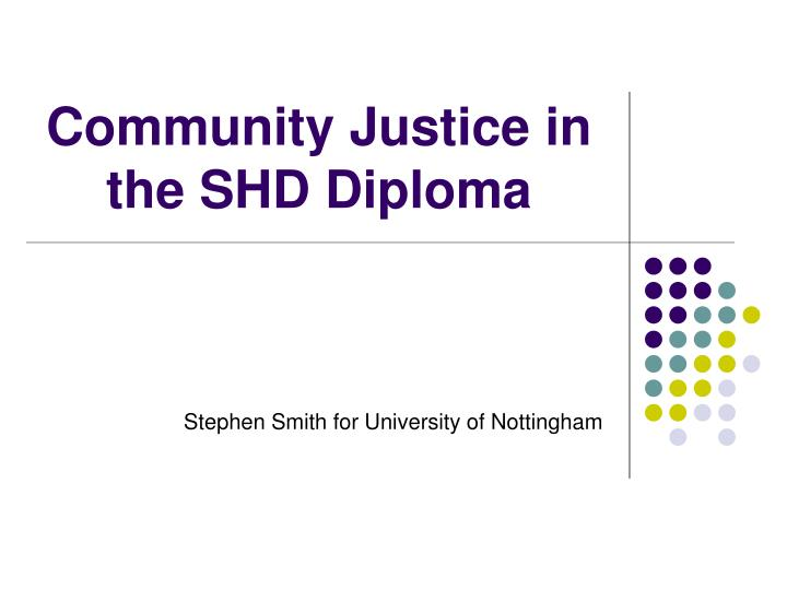 community justice in the shd diploma n.