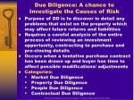 due diligence a chance to investigate the causes of risk