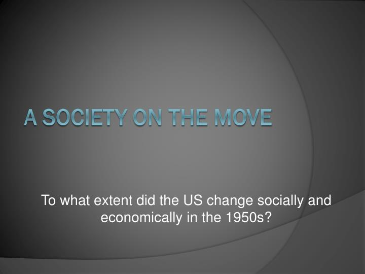 to what extent did the us change socially and economically in the 1950s n.