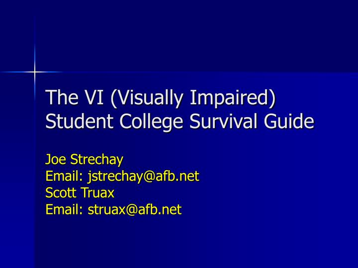 the vi visually impaired student college survival guide n.