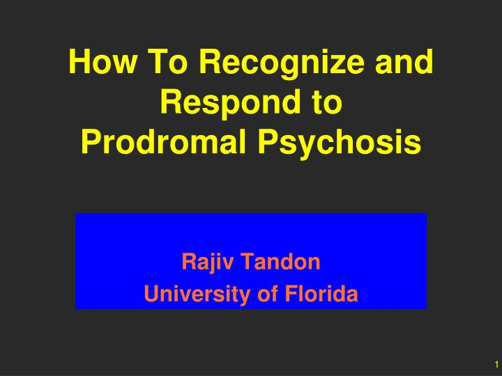 how to recognize and respond to prodromal psychosis n.
