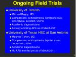 ongoing field trials
