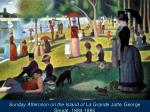sunday afternoon on the island of la grande jatte george seurat 1884 1886