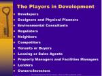 the players in development
