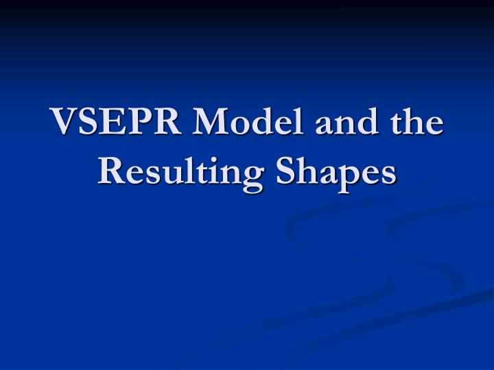 vsepr model and the resulting shapes n.