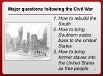 major questions following the civil war