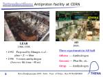 introduction antiproton facility at cern