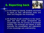 6 reporting back