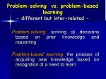 problem solving vs problem based learning different but inter related