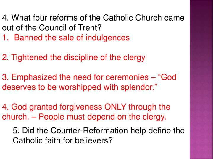 4. What four reforms of the Catholic Church came out of the Council of Trent?