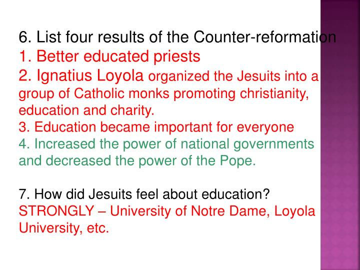 6. List four results of the Counter-reformation