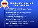 fighting for city hall panel members