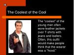 the coolest of the cool