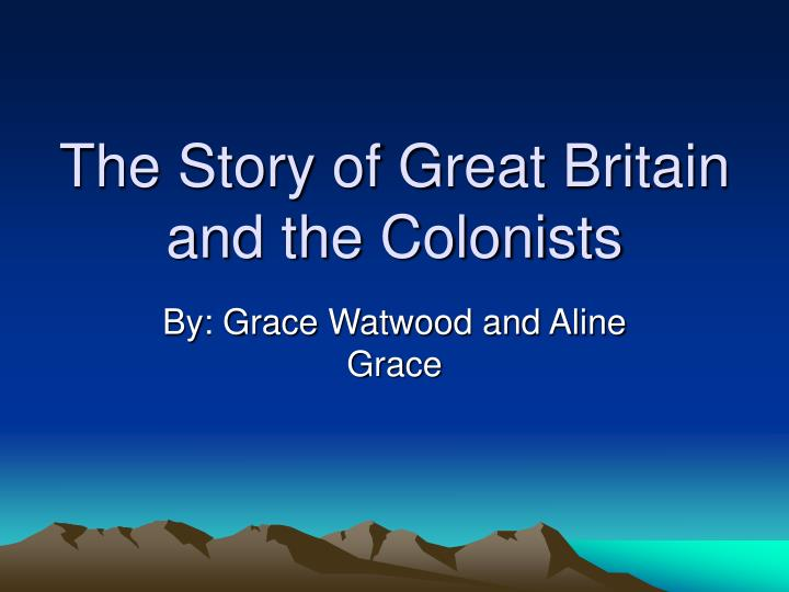 the story of great britain and the colonists n.