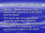 6 s s or causes of the civil war