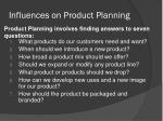 influences on product planning