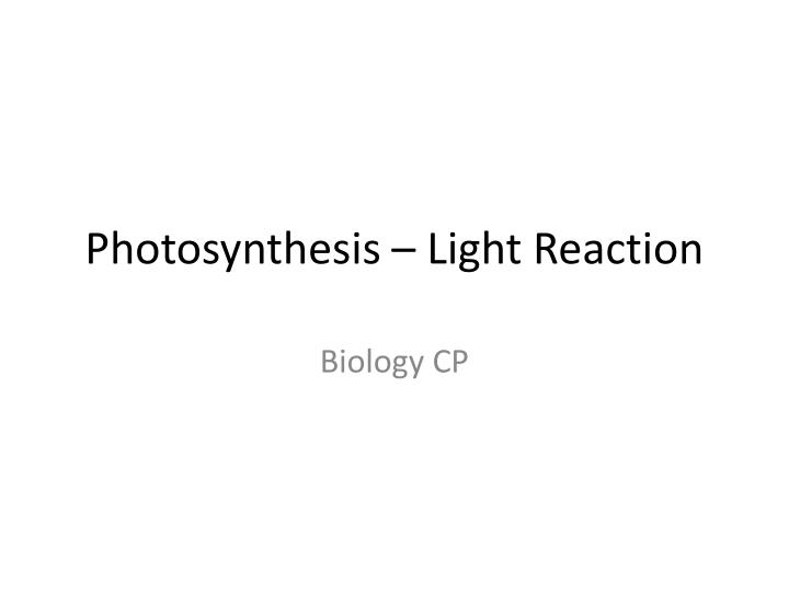 photosynthesis light reaction n.