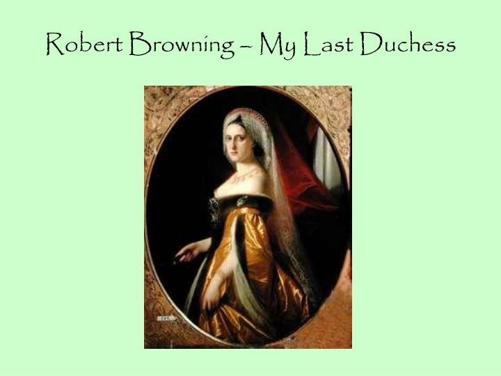 robert browning my last duchess n.