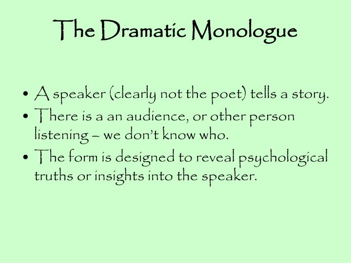 the dramatic monologue in tennyson Tennyson's classical dramatic monologues and the approximation of greek and latin poetry a a markley penn state university, delaware county alfred, lord tennyson's exceptionauy rich background in die study of.