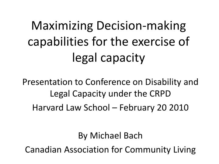 maximizing decision making capabilities for the exercise of legal capacity n.
