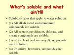 what s soluble and what ain t
