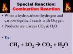 special reaction combustion reaction