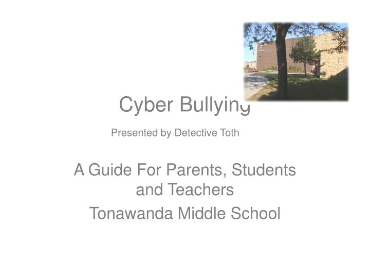 cyber bullying presented by detective toth n.