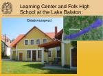 learning center and folk high school at the lake balaton