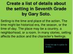 create a list of details about the setting in seventh grade by gary soto