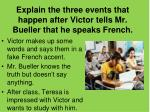 explain the three events that happen after victor tells mr bueller that he speaks french