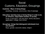 social customs education groupings