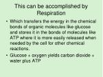 this can be accomplished by respiration