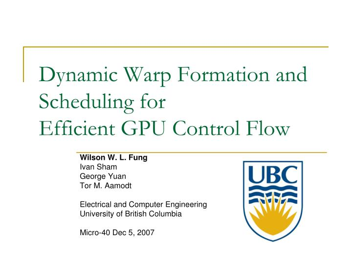 dynamic warp formation and scheduling for efficient gpu control flow n.