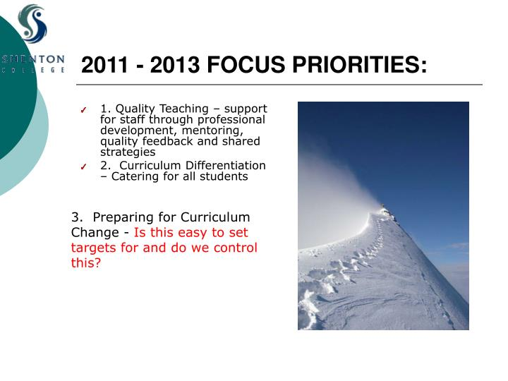 2011 - 2013 FOCUS PRIORITIES: