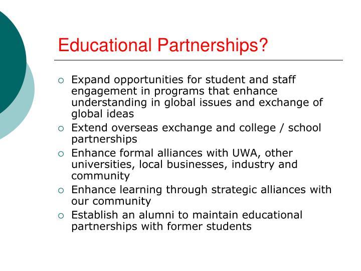 Educational Partnerships?