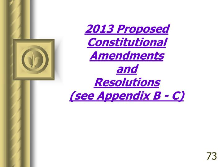 2013 proposed constitutional amendments and resolutions see appendix b c n.
