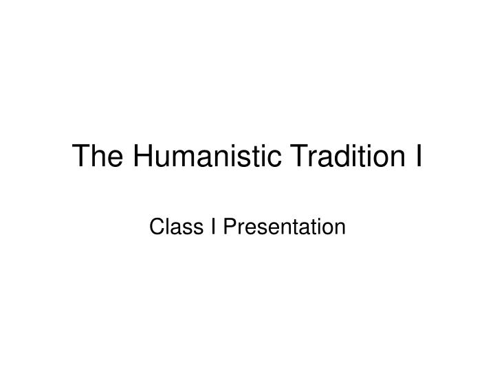 the humanistic tradition i n.