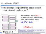 clone metrics len s