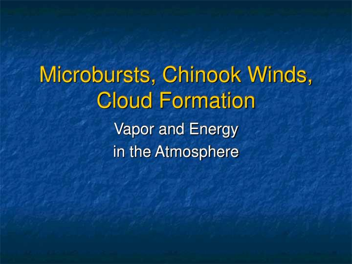 microbursts chinook winds cloud formation n.